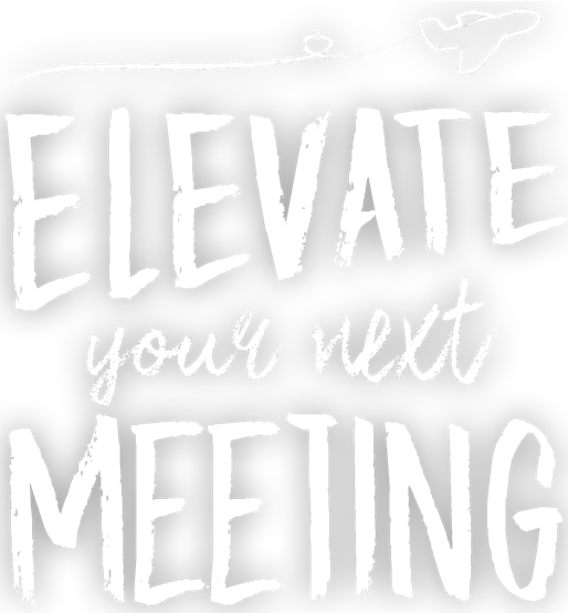 Elevate Your Next Meeting